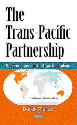 Bog, hardback The Trans-Pacific Partnership af Derek Pierce