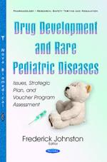 Drug Development and Rare Pediatric Diseases (Pharmacology - Research, Safety Testing and Regulation)