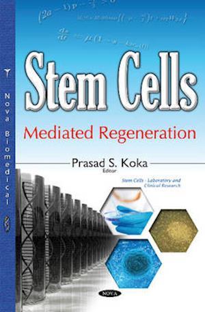 Bog, hardback Stem Cells-Mediated Regeneration af Prasad S. Koka