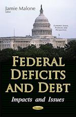Federal Deficits and Debt (Economic Issues, Problems and Perspectives)