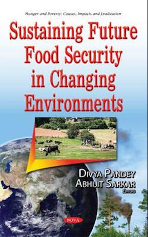 Sustaining Future Food Security in Changing Environments