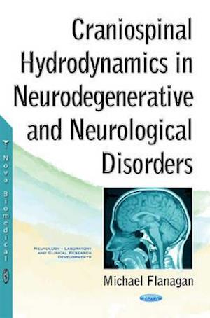 Bog, hardback Craniospinal Hydrodynamics in Neurodegenerative and Neurological Disorders af Michael Flanagan