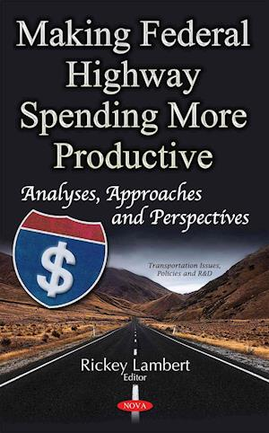 Bog, hardback Making Federal Highway Spending More Productive af Rickey Lambert