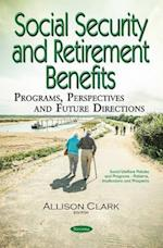 Social Security and Retirement Benefits (Social Welfare Policies and Programs Patterns Implications and Prospects)