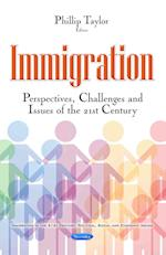 Immigration (Immigration in the 21st Century Political Social and Economic Issues)