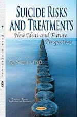 Suicide Risks and Treatments, New Ideas and Future Perspectives (Psychiatry-theory, Applications and Treatments)