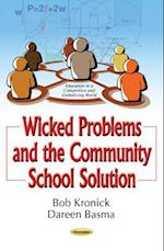Wicked Problems and the Community School Solution (Education in a Competitive and Globalizing World)