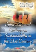 Spirituality & Civilization Sustainability in the 21st Century
