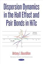 Dispersion Dynamics in the Hall Effect and Pair Bonds in HiTc (Materials Science and Technologies)