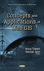 Concepts and Applications of Web GIS (Computer Science, Technology and Applications)