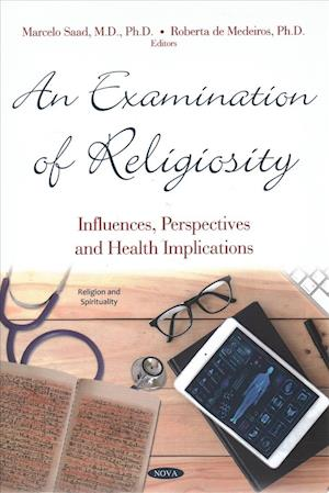 An Examination of Religiosity: Influences, Perspectives and Health Implications