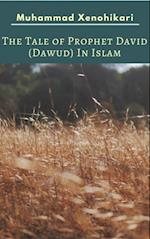 Tale of Prophet David (Dawud) In Islam