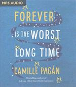 Forever Is the Worst Long Time