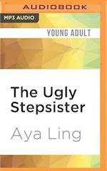 The Ugly Stepsister (Unfinished Fairy Tales)