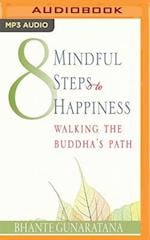 8 Mindful Steps to Happiness