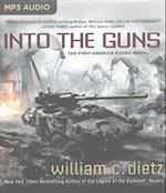 Into the Guns (America Rising)