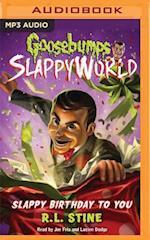 Slappy Birthday to You (Goosebumps Slappyworld)