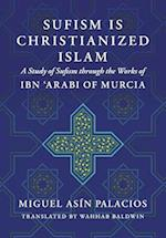 Sufism Is Christianized Islam