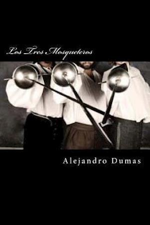Bog, paperback Los Tres Mosqueteros (Spanish Edition) af Alejandro Dumas