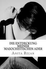 Die Entdeckung Meiner Masochistischen Ader af Anita Rojan