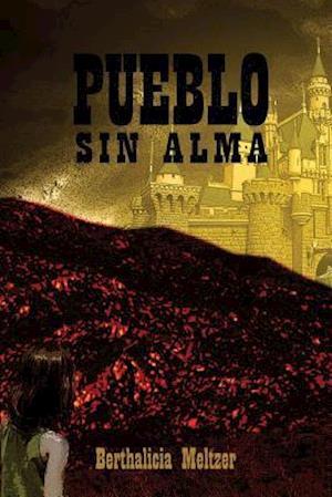 Bog, paperback Pueblo Sin Alma af Berthalicia Meltzer