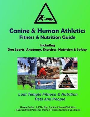 Bog, paperback Canine & Human Athletics - Fitness & Nutrition Guide af Karen Cutler