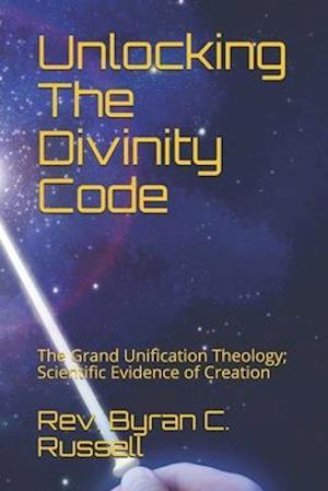 Bog, paperback Unlocking the Divinity Code af Rev Byran C. Russell