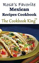 Rosa's Favorite Mexican Recipes Cookbook