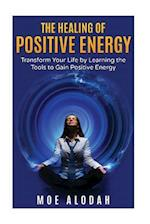 The Healing of Positive Energy af Moe Alodah