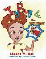 Jaybug and the Super Nugget