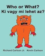 Who or What? KI Vagy Mi Lehet AZ?