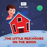 The Little Red House on the Moon af Anita Hager