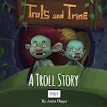 Truls and Trine a Troll Story af Anita Hager