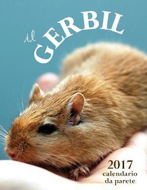 Bog, paperback Il Gerbil 2017 Calendario Da Parete (Edizione Italia) af Aberdeen Stationers Co