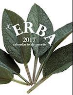 L'Erba 2017 Calendario Da Parete (Edizione Italia)