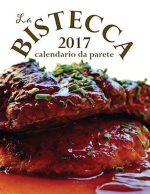 Bog, paperback La Bistecca 2017 Calendario Da Parete (Edizione Italia) af Aberdeen Stationers Co