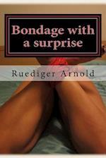 Bondage with a Surprise