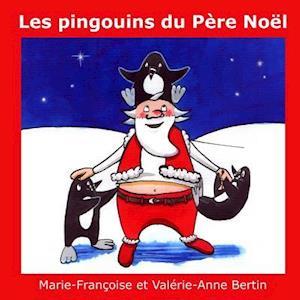 Bog, paperback Les Pingouins Du Pere Noel af Valerie-Anne Bertin