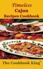 Timeless Cajun Recipes Cookbook