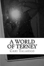 A World of Terney af Cari J. Talarico