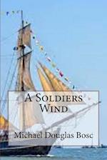 A Soldiers Wind