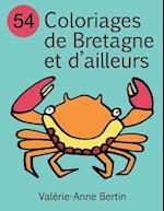 54 Coloriages de Bretagne Et D'Ailleurs af Valerie-Anne Bertin