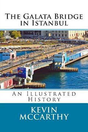 Bog, paperback The Galata Bridge in Istanbul af Kevin M. McCarthy