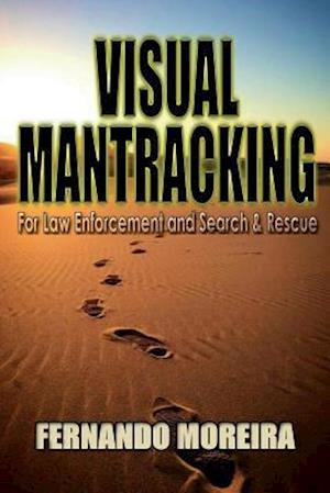 Bog, paperback Visual Mantracking for Law Enforcement and Search and Rescue af Fernando Moreira