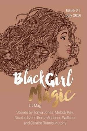 Bog, paperback Black Girl Magic Lit Mag af Melody Kay, Kenesha N. Williams, Tonya Jones