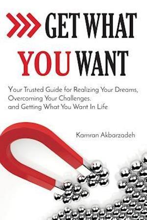 Bog, paperback Get What You Want af Kamran Akbarzadeh