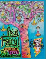 Hey Fairy Colour the Trees Galactivated