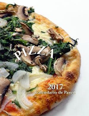 Bog, paperback La Pizza 2017 Calendario de Pared (Edicion Espana) af Aberdeen Stationers Co