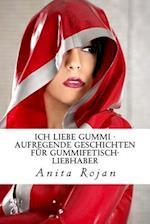 Ich Liebe Gummi af Anita Rojan
