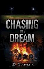 Chasing the Dream af J. D. Dudycha